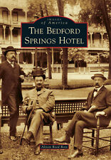 The Bedford Springs Hotel [Images of America] [PA] [Arcadia Publishing]