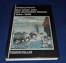 Wolfgang Fleischer - Das letzte Jahr des deutschen Heeres 1944-1945