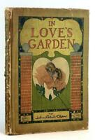 John Cecil Clay 1904 In Love's Garden A Human Nature Book Art Nouveau Ills