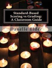 Standard-Based Classroom Guide: Standard-Based Scoring vs Grading: a...