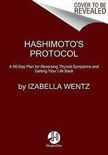 Hashimoto's Protocol: A 90-Day Plan for Reversing Thyroid Symptoms and...