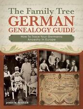 The Family Tree German Genealogy Guide: How to Trace Your Germanic Ancestry in E