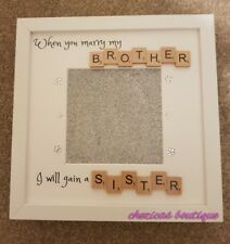 Personalised Scrabble when you marry my brother I will gain a sister Frame gift