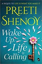 Wake Up, Life Is Calling by Preeti Shenoy (English) - Book