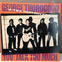 "GEORGE THOROGOOD - You Talk Too Much - 12"" Vinyl Record Single - EX"