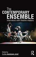 The Contemporary Ensemble. Interviews with Theatre-Makers (Paperback book, 2013)