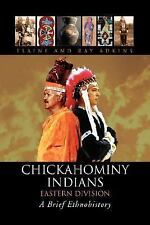 Chickahominy Indians-Eastern Division: By Elaine Adkins