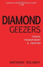 (Very Good)1907080155 Diamond Geezers: Tough, Transparent & Trusted,Anthony Dela