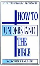 How to Understand the Bible: Study Course for Youth and Adults