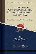 Introduction a la Grammaire Comparee Des Langues Indo-Europeennes de M. Fr. Bopp