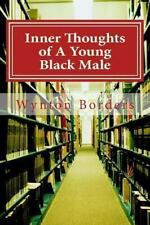 Inner Thoughts of a Young Black Male : Love, Life, Poverty, and Love by...