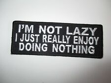 I'm not lazy I just...... Embroidered Patch Sew/Iron Rider biker Motorcycle vest