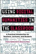 Using Digital Humanities in the Classroom: A Practical Introduction for Teachers