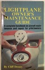 Light Plane Owner's Maintenance Guide   By  Cliff Dossey