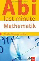 Klett Abi last minute Mathematik: Optimale Prüfungsvorbe... | Buch | Zustand gut