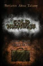 Cold highways book three: Aires Deep by Benjamin Tallamy (2011, Paperback)