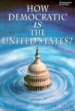 How Democratic Is the United States? (Democracy in Action), Kronenwetter, Michae