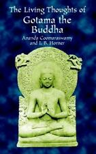 The Living Thoughts of Gotama the Buddha by Coomaraswamy, Ananda, Horner, I. B.