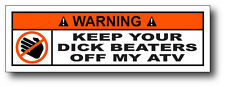 Keep Your Beaters Off My ATV Funny Warning Sticker Decal 4x4 Quad Team Hard