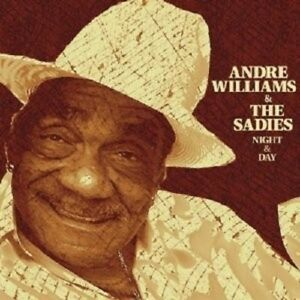 "ANDRE WILLIAMS & THE SADIES ""NIGHT & DAY""  CD NEW!"