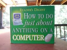 READERS DIGEST HOW TO DO JUST ABOUT ANYTHING ON A COMPUTER