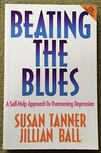 BEATING THE BLUES Susan Tanner Jillian Ball SELF APPROACH OVERCOMING DEPRESSION