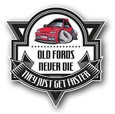 Koolart Old Fords Never Die Slogan Of Mk3 Ford Fiesta RS Turbo RST Car Sticker