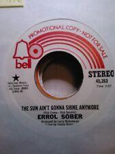 Errol Sober, The Sun Ain't Gonna Shine Anymore ~ 1972 Bell 45