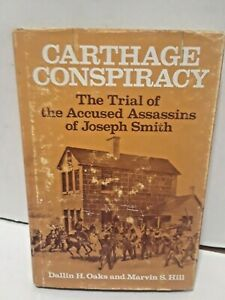 Carthage Conspiracy Joseph Smith by Dallin Oaks Trial of Accused (SIGNED)