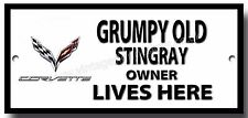 GRUMPY OLD CORVETTE STINGRAY OWNER LIVES HERE FINISH METAL SIGN.
