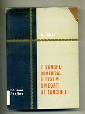 A. Miòr # I VANGELI DOMENICALI E FESTIVI SPIEGATI AI FANCIULLI # Ed.Paoline 1963