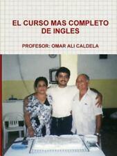 El Curso Mas Completo de Ingles by Omar Ali Caldela (2014, Paperback)