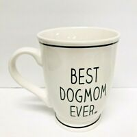 "Ceramic Mud Pie ""BEST DOGMOM EVER"" 12oz Coffee Tea Mug white/black letters"