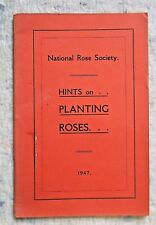 Hints On Planting Roses edited by The Hon. Secretary, National Rose Soc 1947 (M)