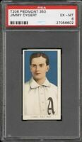 1909-11 T206 Jimmy Dygert Piedmont 350 Philadelphia PSA 6 EX - MT