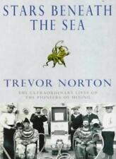 Stars Beneath The Sea: The Incredible Story of the Pioneers of the Deep Sea,Tre