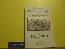 ART L1132 LIBRO PERCHE LA CHIESA - GIUSSANI - ANNO 1990