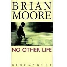 Brian Moore~NO OTHER LIFE~SIGNED 1ST/DJ~NICE COPY