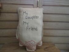 Primitive vintage linen pillow - stitched My Daughter My friend - 15