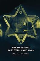 Messianic Passover Haggadah: By Lambert, Michael