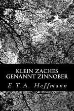 Klein Zaches Genannt Zinnober by E. T. A. Hoffmann (2012, Paperback)