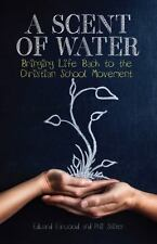 A Scent of Water: Bringing Life Back to the Christian S