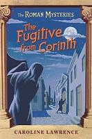 The Roman Mysteries: The Fugitive from Corinth: Book 10, Lawrence, Caroline, Ver