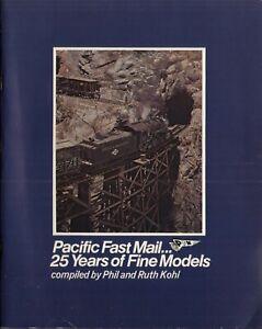 PFM Pacific Fast Mail 25 Years of Fine Models - Libro de P & R KOHL 1979   cc