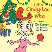 I Am Cindy-Lou Who, Hardcover by Rabe, Tish; Gerardi, Jan (ILT), Brand New, F...
