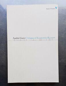 Andre Gorz CRITIQUE OF ECONOMIC REASON (Verso Radical Thinkers) pb