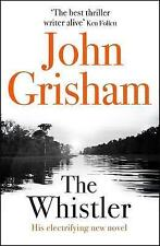 The Whistler: The Number One Bestseller, Grisham, John, Very Good Book