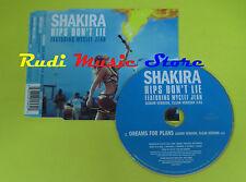CD Singolo SHAKIRA Hips don't lie WYCLEFF JEAN 2005 eu EPIC no lp mc dvd (S12)
