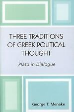 Three Traditions of Greek Political Thought: Plato in Dialogue: By Menake, Ge...