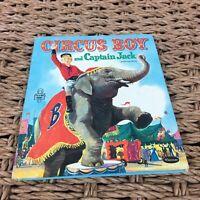 """Vintage 1957 """"Circus Boy and Captain Jack"""" Dorothea J. Snow Collectible Book"""